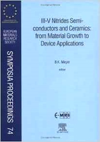 III-V Nitrides Semiconductors and Ceramics: from Material Growth to Device Applications, 1st Edition,B.K. Meyer,ISBN9780444205186