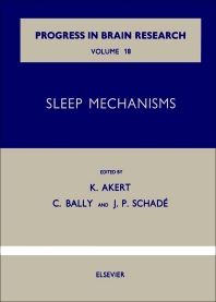Sleep Mechanisms - 1st Edition - ISBN: 9780444400062, 9780080861425