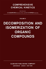 Decomposition and Isomerization of Organic Compounds - 1st Edition - ISBN: 9780444408617, 9780080868004