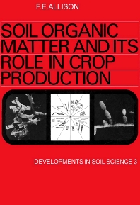 Soil Organic Matter and its Role in Crop Production - 1st Edition - ISBN: 9780444410177, 9780080869698