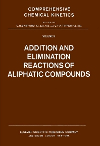 Addition and Elimination Reactions of Aliphatic Compounds - 1st Edition - ISBN: 9780444410511, 9780080868042