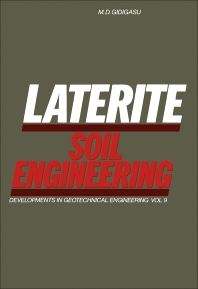 Laterite Soil Engineering - 1st Edition - ISBN: 9780444412836, 9780444601230