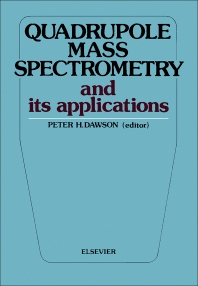 Quadrupole Mass Spectrometry and Its Applications - 1st Edition - ISBN: 9780444413451, 9781483165042