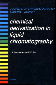 Chemical Derivatization in Liquid Chromatography - 1st Edition - ISBN: 9780444414298, 9780080858074