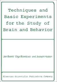 Techniques and Basic Experiments for the Study of Brain and Behavior - 1st Edition - ISBN: 9780444415028, 9781483163772