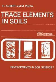 Trace Elements in Soils - 1st Edition - ISBN: 9780444415110, 9780080869742