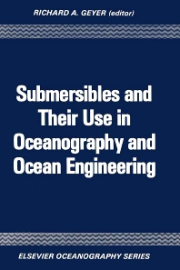 Submersibles and Their Use in Oceanography and Ocean Engineering - 1st Edition - ISBN: 9780444415455, 9780080870533