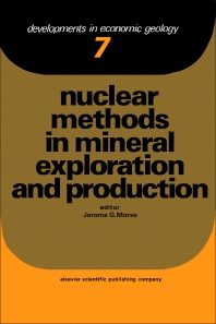 Nuclear Methods in Mineral Exploration and Production - 1st Edition - ISBN: 9780444415677, 9781483256863