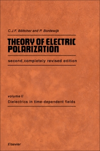 Dielectrics in Time-Dependent Fields - 2nd Edition - ISBN: 9780444415790, 9780444600691