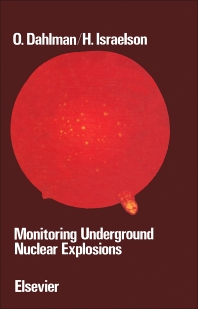 Monitoring Underground Nuclear Explosions - 1st Edition - ISBN: 9780444416049, 9781483165165