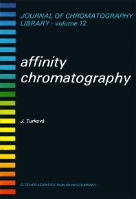 Affinity Chromatography - 1st Edition - ISBN: 9780444416056, 9780080858128