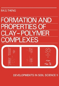 Formation and Properties of Clay-Polymer Complexes - 1st Edition - ISBN: 9780444417060, 9780080869766