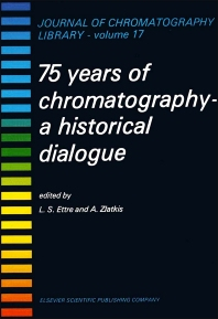 75 Years of Chromatography - 1st Edition - ISBN: 9780444417541, 9780080858173