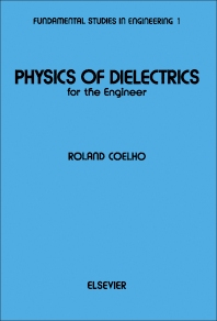 Cover image for Physics of Dielectrics for the Engineer
