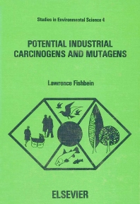 Potential Industrial Carcinogens and Mutagens - 1st Edition - ISBN: 9780444417770, 9780080874630