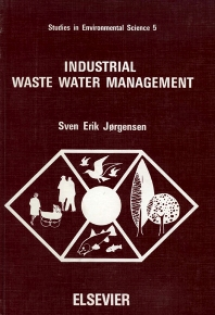 Industrial Waste Water Management - 1st Edition - ISBN: 9780444417954, 9780080874647
