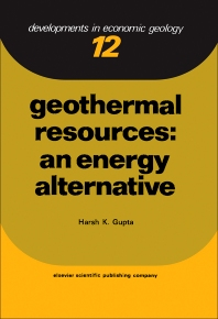 Geothermal Resources: An Energy Alternative - 1st Edition - ISBN: 9780444418654, 9780444597083