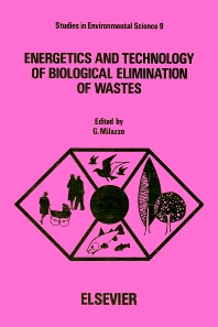 Energetics and Technology of Biological Elimination of Wastes - 1st Edition - ISBN: 9780444419002, 9780080874685