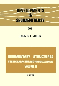 Sedimentary structures, their character and physical basis Volume 2 - 1st Edition - ISBN: 9780444419453, 9780080869445