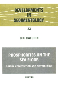 Phosphorites on the Sea Floor - 1st Edition - ISBN: 9780444419903, 9780080869476