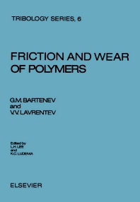 Friction and Wear of Polymers - 1st Edition - ISBN: 9780444420008, 9780080875705