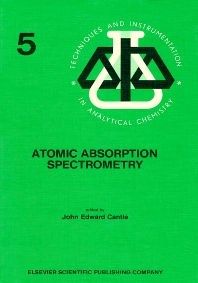 Atomic Absorption Spectrometry - 1st Edition - ISBN: 9780444420152, 9780080875538