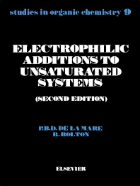 Electrophilic Additions to Unsaturated Systems - 2nd Edition - ISBN: 9780444420305, 9781483289717