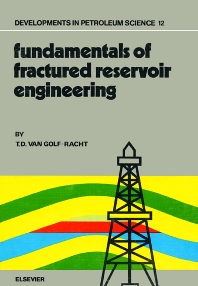 Fundamentals of Fractured Reservoir Engineering, 1st Edition,T.D. van Golf-Racht,ISBN9780444420466