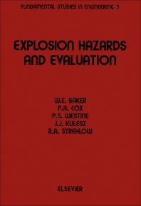 Explosion Hazards and Evaluation - 1st Edition - ISBN: 9780444420947, 9780444599889