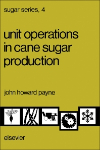 Cover image for Unit Operations in Cane Sugar Production