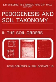 Pedogenesis and Soil Taxonomy : The Soil Orders - 1st Edition - ISBN: 9780444421371, 9780080869797
