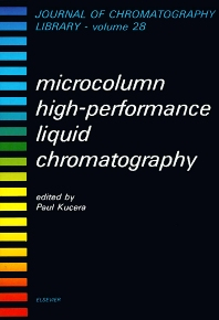 Microcolumn High-Performance Liquid Chromatography - 1st Edition - ISBN: 9780444422903, 9780080858319