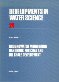 Groundwater Monitoring Handbook for Coal and Oil Shale Development - 1st Edition - ISBN: 9780444425140, 9780080870151