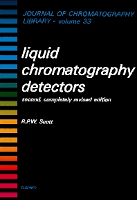 Liquid Chromatography Detectors - 2nd Edition - ISBN: 9780444426109, 9780080858364