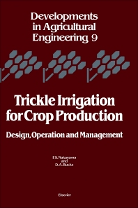 Trickle Irrigation for Crop Production - 1st Edition - ISBN: 9780444426154, 9780444600967