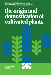 The Origin and Domestication of Cultivated Plants - 1st Edition - ISBN: 9780444427038, 9780444599926