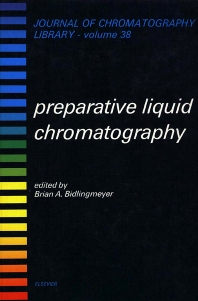 Preparative Liquid Chromatography - 1st Edition - ISBN: 9780444428325, 9780080858418