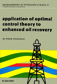Cover image for Application of Optimal Control Theory to Enhanced Oil Recovery