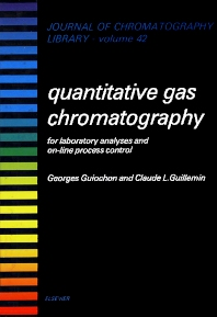 Quantitative Gas Chromatography for Laboratory Analyses and On-Line Process Control - 1st Edition - ISBN: 9780444428578, 9780080858470