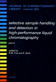Selective Sample Handling and Detection in High-Performance Liquid Chromatography - 1st Edition - ISBN: 9780444428813, 9780080858425