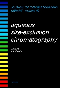 Aqueous Size-Exclusion Chromatography - 1st Edition - ISBN: 9780444429575, 9780080858449