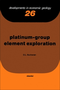 Platinum-Group Element Exploration - 1st Edition - ISBN: 9780444429582, 9780444597151
