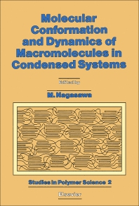 Molecular Conformation and Dynamics of Macromolecules in Condensed Systems - 1st Edition - ISBN: 9780444429933, 9780444597168