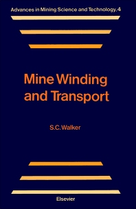 Mine Winding and Transport - 1st Edition - ISBN: 9780444430151, 9780444597175