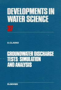 Groundwater Discharge Tests: Simulation and Analysis - 1st Edition - ISBN: 9780444430373, 9780080870281