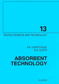 Absorbent Technology, 1st Edition,P.K. Chatterjee,B.S. Gupta,ISBN9780444500007