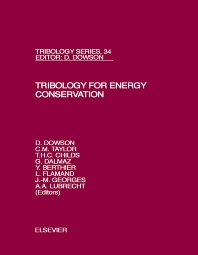 Tribology for Energy Conservation, 1st Edition,L. Flamand,G. Dalmaz,D. Dowson,T.H.C. Childs,Y. Berthier,J.M. Georges,A Lubrecht,C.M. Taylor,ISBN9780444500335