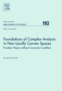 Foundations of Complex Analysis in Non Locally Convex Spaces - 1st Edition - ISBN: 9780444500564, 9780080531922
