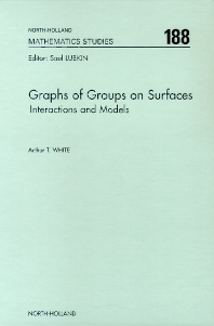 Graphs of Groups on Surfaces, 1st Edition,A.T. White,ISBN9780444500755