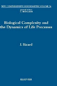 Biological Complexity and the Dynamics of Life Processes, 1st Edition,J. Ricard,ISBN9780444500816